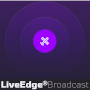 LiveEdge® Broadcast - Coming Soon!