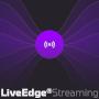 LiveEdge® Streaming